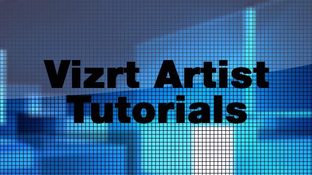 Vizrt Artist Tutorialsvizrt tutorials